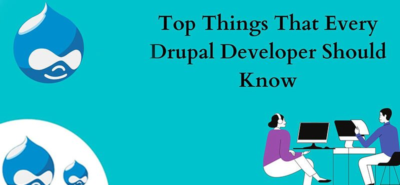 Top Things That Every Drupal Developer Should Know